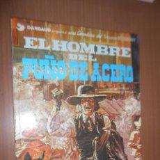 Cómics: TENIENTE BLUEBERRY (VOLUMEN 4) EL HOMBRE DEL PUÑO DE ACERO EDITORIAL GRIJALBO BARCELONA 1978. Lote 115565099