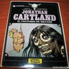 Cómics: JONATHAN CARTLAND - EL FANTASMA DE WAH-KEE - HARLE/BLANC-DUMONT - GRIJALBO/DARGAUD - 1984. Lote 116263451