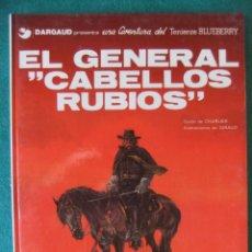 Cómics: EL TENIENTE BLUEBERRY Nº 6 EL GENERAL CABELLOS RUBIOS GRIJALBO/DARGAUD. Lote 117711319