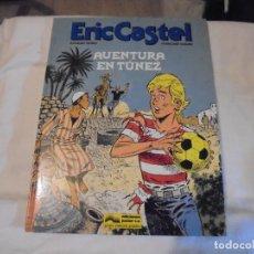 Cómics: AVENTURA EN TUNEZ.ERIC CASTEL.FRANCOIS HUGUES.EDICIONES.RAYMOND REDING. JUNIOR 1989. Lote 146047790