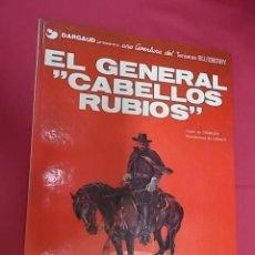 Comics: BLUEBERRY. Nº 6. EL GENERAL CABELLOS RUBIOS. GRIJALBO. DARGAUD. Lote 117958911