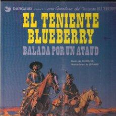 Cómics: TENIENTE BLUEBERRY: BALADA POR UN ATAUD. CHARLIER Y GIRAUD. Lote 118368979