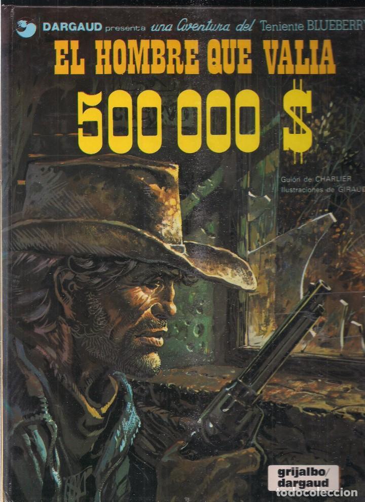 TENIENTE BLUEBERRY: EL HOMBRE QUE VALIA 500.000 $. CHARLIER Y GIRAUD (Tebeos y Comics - Grijalbo - Blueberry)