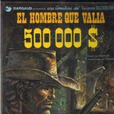 Cómics: TENIENTE BLUEBERRY: EL HOMBRE QUE VALIA 500.000 $. CHARLIER Y GIRAUD. Lote 118369167