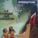 Cómics: PAPYRUS--LA TUMBA DEL FARAON. Lote 121391907