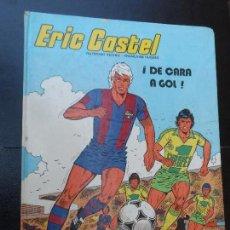 Cómics: ERIC CASTEL DEL FUTBOL CLUB BARCELONA Nº 4 DE CARA A GOL EDITORIAL GRIJALBO TAPA DURA AÑO 1982 . Lote 121677983