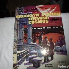 Cómics: BROOKLYN STATION TERMINO COSMOS.J.C.MEZIERES Y P.CHRISTIN.GRIJALBO 1984. Lote 122222471