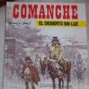 Cómics: COMANCHE : EL DESIERTO SIN LUZ (POR HERMANN Y GREG ) EDICIONES JUNIOR TAPA DURA. Lote 122814483