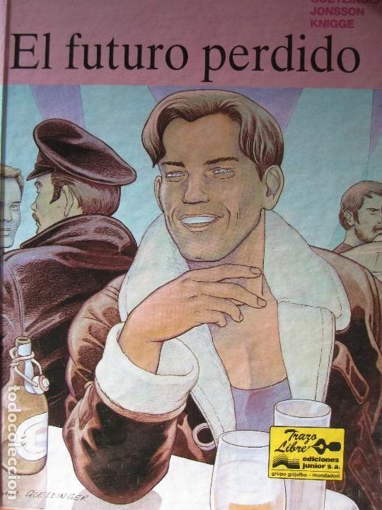 COMIC EL FUTURO PERDIDO GOETZINGER JONSSON KNIGGE TRAZO LIBRE GRUPO GRIJALBO-MONDADORI (Tebeos y Comics - Grijalbo - Otros)