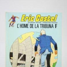 Cómics: CÓMIC EN CATALÁN- ERIC CASTEL / L' HOME DE LA TRIBUNA F - EDIT. GRIJALBO/EDICIONES JUNIOR - AÑO 1983. Lote 124787804