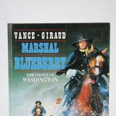 Cómics: CÓMIC TAPA DURA - MARSHAL BLUEBERRY / POR ORDEN DE WASHINGTON - EDICIONES JUNIOR/GRIJALBO - AÑO 1992. Lote 141755654