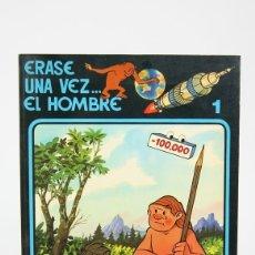 Cómics: CÓMIC DE TAPA BLANDA - ERASE UNA VEZ.... EL HOMBRE Nº 1 - EDIT. JUNIOR/GRIJALBO - AÑO 1979. Lote 127923846