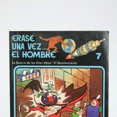 Cómics: CÓMIC DE TAPA BLANDA - ERASE UNA VEZ.... EL HOMBRE Nº 7 - EDIT. JUNIOR/GRIJALBO - AÑO 1979. Lote 127924035