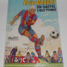Cómics: COMIC ERIC CASTEL I ELS TONIS (CATALAN) ED. GRIJALBO FC BARCELONA AÑOS 70. Lote 129015743