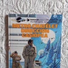 Cómics: UNA AVENTURA DE VALERIAN AGENTE ESPACIO - TEMPORAL - METRO CHATELET DIRECCION CASIOPEA N. 9. Lote 130661673