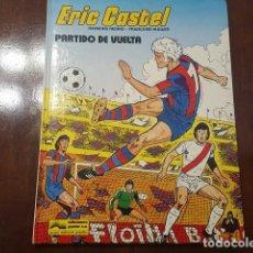 Cómics: ERIC CASTEL # 2 - PARTIDO DE VUELTA RAYMOND REDING FRANÇOISE HUGHES EL COMIC DE ERIC CASTEL. Lote 132076386