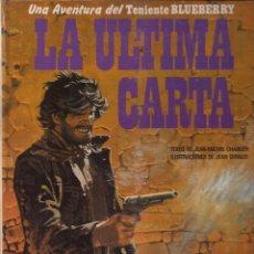 Cómics: TENIENTE BLUEBERRY: LA ULTIMA CARTA. CHARLIER Y GIRAUD. Lote 132907886