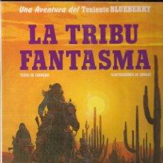 Cómics: TENIENTE BLUEBERRY: LA TRIBU FANTASMA. CHARLIER Y GIRAUD. Lote 132908142
