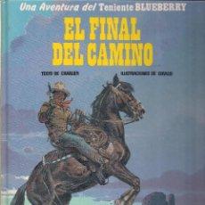 Cómics: TENIENTE BLUEBERRY: EL FINAL DEL CAMINO. CHARLIER Y GIRAUD. Lote 133099298