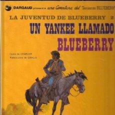 Cómics: LA JUVENTUD DE BLUEBERRY 2 UN YANKEE LLAMADO BLUEBERRY. CHARLIER Y GIRAUD. Lote 134996378