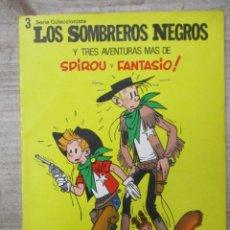 Cómics: SPIROU - LOS SOMBREROS NEGROS - Y TRES AVENTURAS MAS -SERIE COLECCIONISTA. Lote 135747242