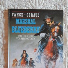 Cómics: UNA AVENTURA DEL TENIENTE BLUEBERRY - MARSHAL BLUEBERRY POR ORDEN DE WASHINGTON N.31. Lote 138669570