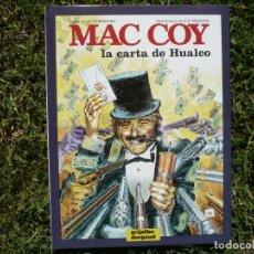 Cómics: MAC COY 19: LA CARTA DE HUALCO. GOURMELEN & PALACIOS. GRIJALBO / DARGAUD.. Lote 138759518
