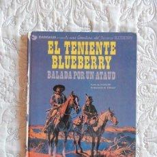 Cómics: UNA AVENTURA DEL TENIENTE BLUEBERRY - EL TENIENTE BLUEBERRY - BALADA POR UN ATAUD N. 9. Lote 138874174