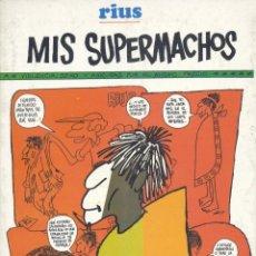 Cómics: MIS SUPERMACHOS. RIUS. EDITORIAL GRIJALBO1990. Lote 139114734
