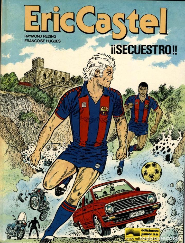 ERIC CASTEL-11: SECUESTRO (JUNIOR, 1987) DE REDING Y HUGUES (Tebeos y Comics - Grijalbo - Eric Castel)