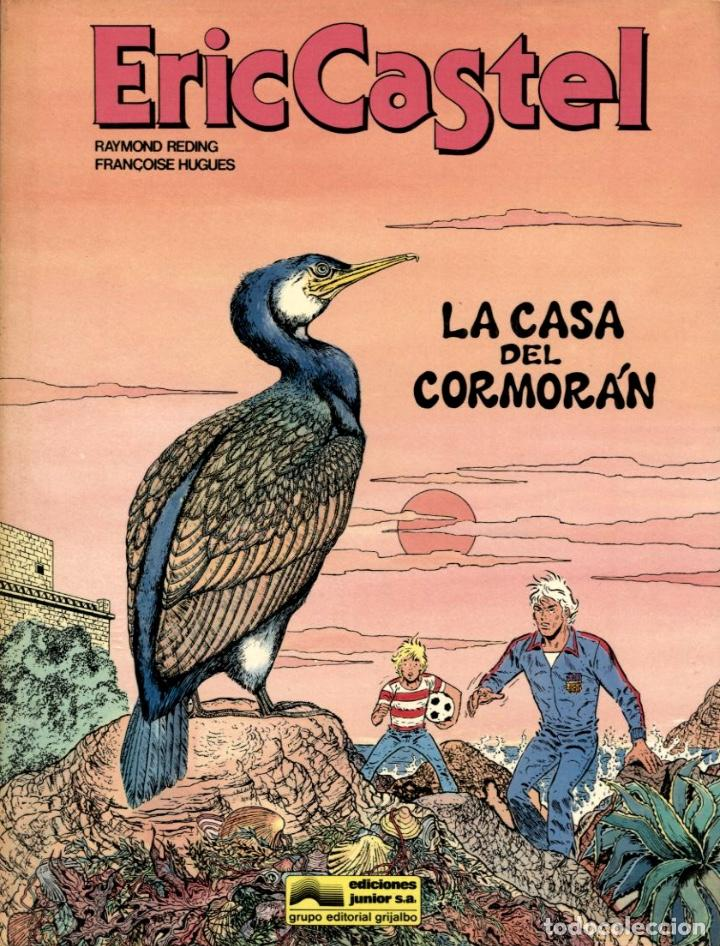 ERIC CASTEL-12: LA CASA DEL CORMORÁN (JUNIOR, 1988) DE REDING Y HUGUES (Tebeos y Comics - Grijalbo - Eric Castel)