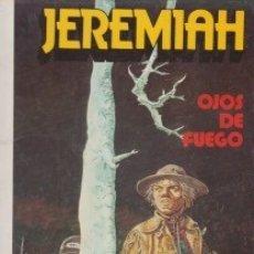 Cómics: JEREMIAH. OJOS DE FUEGO. Lote 141784758