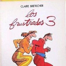 Cómics: LOS FRUSTADOS Nº3 (DE CLAIRE BRETECHER). Lote 143587078