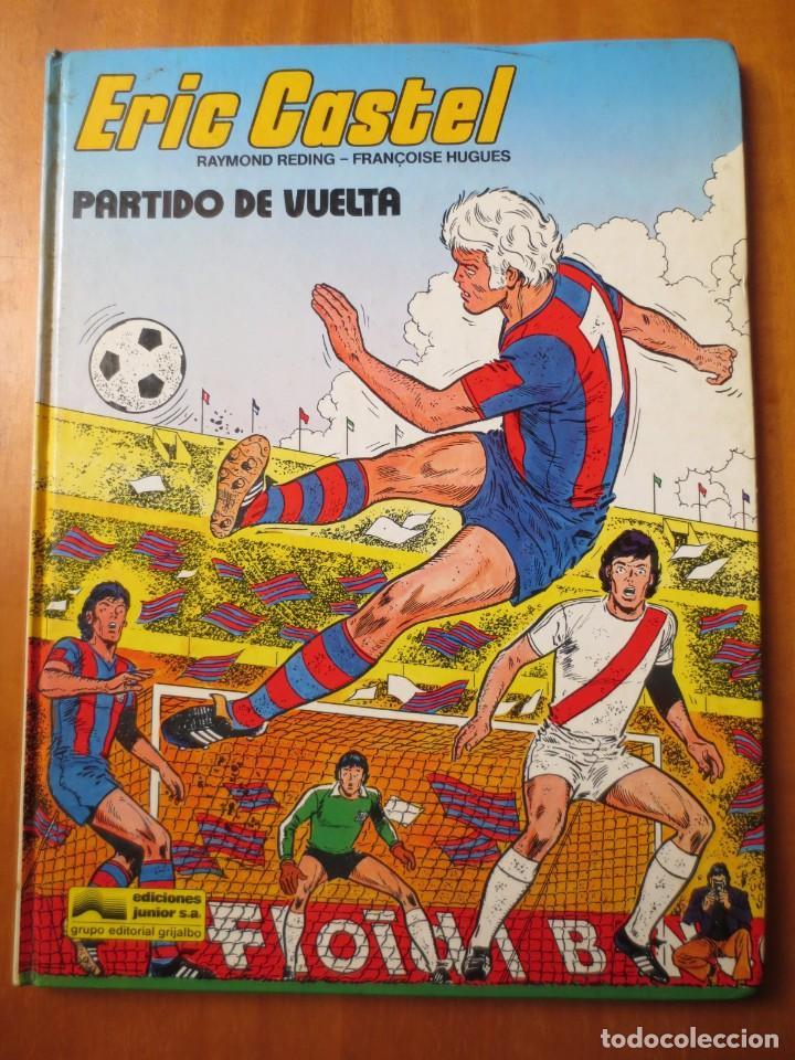 ERIC CASTEL PARTIDO DE VUELTA (GRIJALBO / JUNIOR 1980) (Tebeos y Comics - Grijalbo - Eric Castel)