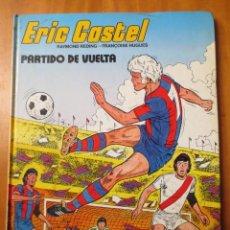 Cómics: ERIC CASTEL PARTIDO DE VUELTA (GRIJALBO / JUNIOR 1980). Lote 145494198