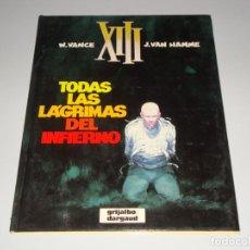 Cómics: XIII TODAS LAS LAGRIMAS DEL INFIERNO 3. Lote 146411542