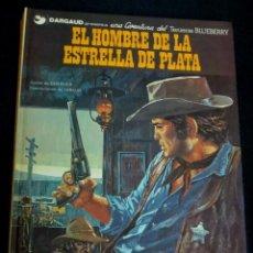 Cómics: EL HOMBRE DE LA ESTRELLA DE PLATA TENIENTE BLUEBERRY Nº 23 CHARLIER GIRAUD GRIJALBO/DARGAUD AÑO 1983. Lote 147356118