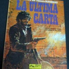 Cómics: LA ÚLTIMA CARTA TENIENTE BLUEBERRY Nº 24 CHARLIER GIRAUD EDICIONES JUNIOR AÑO 1984. Lote 147356582