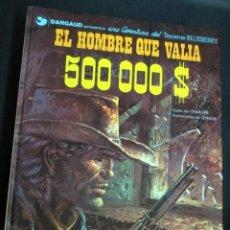 Cómics: EL HOMBRE QUE VALÍA 500000 $ TENIENTE BLUEBERRY Nº 8 CHARLIER GIRAUD GRIJALBO/DARGAUD AÑO 1980. Lote 147361866