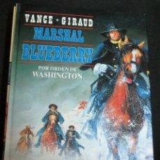 Cómics: POR ORDEN DE WASHINGTON MARSHAL BLUEBERRY Nº 31 VANCE GIRAUD EDICIONES JUNIOR AÑO 1992. Lote 147363078