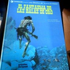 Cómics: EL FANTASMA DE LAS BALAS DE ORO TENIENTE BLUEBERRY Nº 2 CHARLIER GIRAUD GRIJALBO/DARGAUD AÑO 1981. Lote 147366054