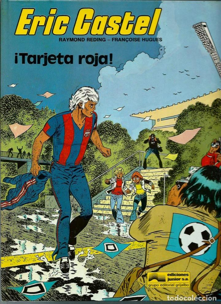 ERIC CASTEL Nº 3 - ¡ TARJETA ROJA ¡ - ED. JUNIOR 1981 1ª EDICIÓN - TAPA DURA - BIEN (Tebeos y Comics - Grijalbo - Eric Castel)