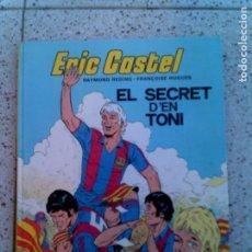 Cómics: COMICDE ERIC CASTEL N, 6 EL SECRET DEN TONI AÑO 1984. Lote 148206754