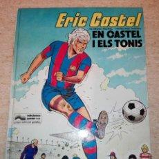 Cómics: ERIC CASTEL: EN CASTEL I ELS TONIS. Lote 148692610