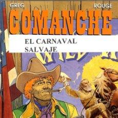 Cómics: COMANCHE. EL CARNAVAL SALVAJE. Nº 13. GREG - RODOLPHE - ROUGE. DARGAUD, 1995. Lote 150343080