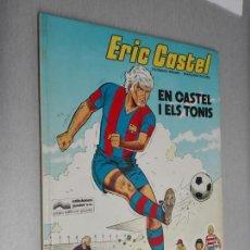 Cómics: ERIC CASTEL, EN CASTEL I ELS TONIS / RAYMOND REDING - FRANÇOISE HUGUES / GRIJALBO - JUNIOR 1983. Lote 150935806