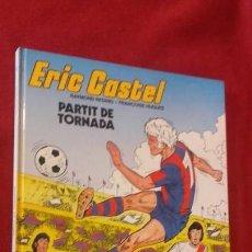 Cómics: ERIC CASTEL 2 - PARTIT DE TORNADA - REDING & HUGUES - CARTONE - EN CATALAN. Lote 153533650