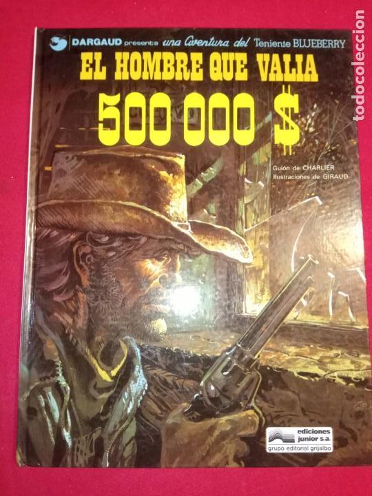 BLUEBERRY. Nº 8. EL HOMBRE QUE VALÍA 500.000 $. GRIJALBO. DARGAUD.1979. (Tebeos y Comics - Grijalbo - Blueberry)