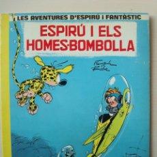 Cómics: ESPIRÚ I ELS HOMES-BOMBOLLA (LES AVENTURES D'ESPIRÚ I FANTÀSTIC Nº 13) RÚSTICA CATALÀ. Lote 154624786