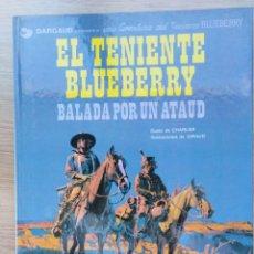Cómics: EL TENIENTE BLUEBERRY. BALADA POR UN ATAUD. Nº 9. CHARLIER. GIRAUD. GRIJALBO. 1980. Lote 154713310